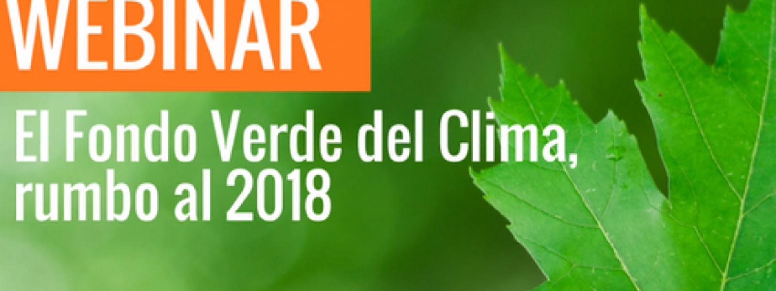 """Seminario virtual """"El Fondo Verde del Clima, rumbo al 2018"""""""